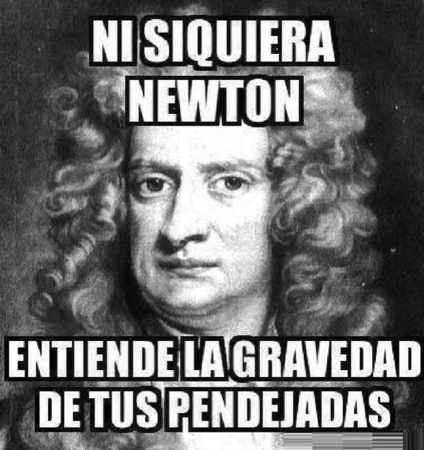 Ni siquiera Newton…