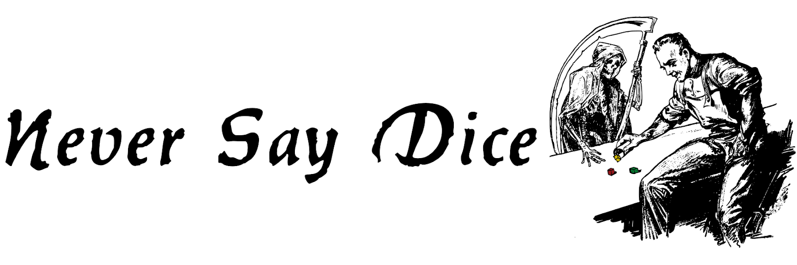 Never Say Dice