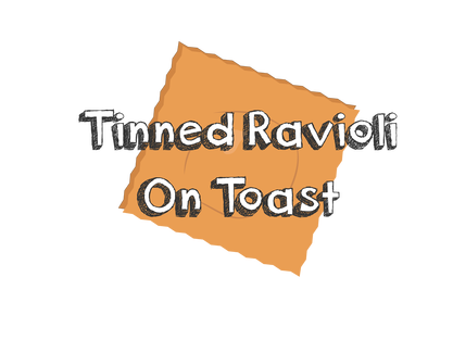 Tinned Ravioli on Toast