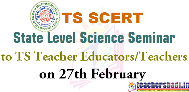 TS SCERT, State Level Science Seminar,TS Teacher Educators,Teachers