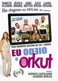 Filme Eu Odeio Orkut