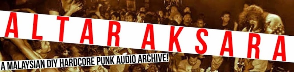 A Malaysian DIY Hardcore Punk and Indie Music Archives