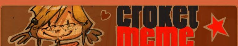 CROKET-MEME!  (blog) miam! l Bienvenue l Welcome l Wilkommen l Bienvenida !!!