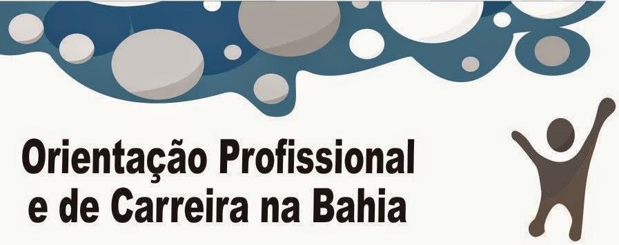 Orientação Profissional e de Carreira na Bahia