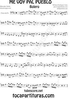 Partituras de Me Voy Pal Pueblo Bolero en Clave de Fa en Cuarta. Partitura de Trombón, Chelo, Fagot, Tuba Elicón, Bombardino, Fagot en Clave de Fa en 4º línea. Sheet Music for Trombone, Cello, Bassoon, Tube, Euphonium in Bass Clef F Music Scores