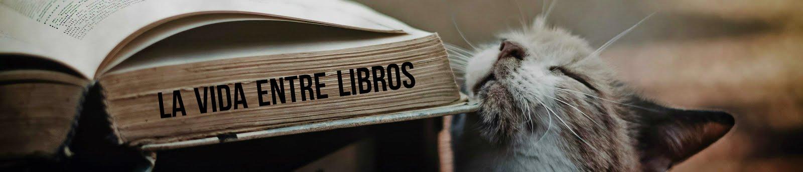 La Vida Entre Libros