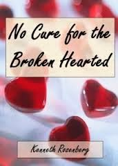 Book Review: No Cure for the Broken Hearted by Kenneth Rosenberg