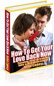 How To Get Your Love Back Now