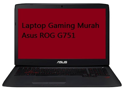 Laptop Gaming Murah Asus ROG G751