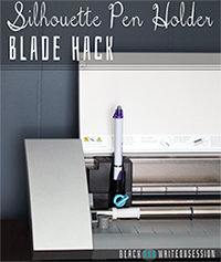 Silhouette Pen Holder Blade Hack Tutorial | www.blackandwhiteobsession.com