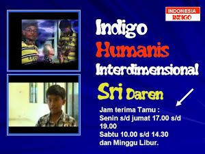 ANAK INDIGO 5 (VERSI SRI DAREN - TANGERANG)