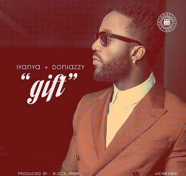 Iyanya – Gift ft Don Jazz