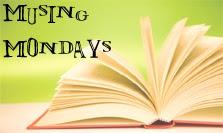 Musing Mondays #1