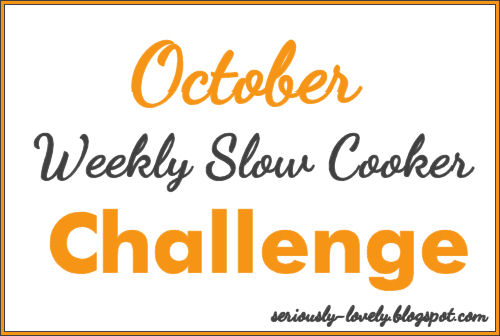 October Weekly Slow Cooker Challenge | seriously-lovely.blogspot.com