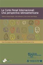 La Corte Penal Internacional: Una perspectiva latinoamericana