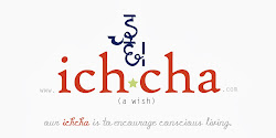 My ichcha is, my wish is