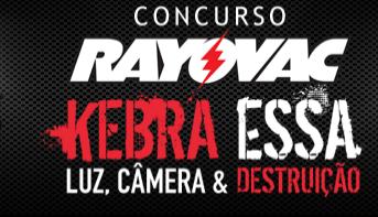 "Concurso Cultural  ""Kebra Essa""  - Rayovac"
