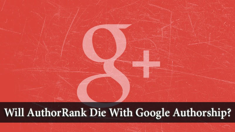 Did Google Kill AuthorRank With Authorship?