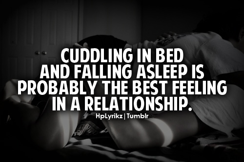 Love Quotes For Him Sleeping : Cuddling in bed and falling asleep is probably the best feeling in a ...