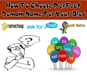 How To Choose Perfect Domain Name For Your Blog
