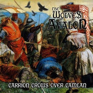 image The Wolves Of Avalon - Carrion Crows Over Camlan (2011)