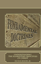 Fundamental Doctrines Understanding the Elementary Principles of Christ