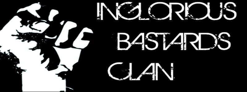 INGLORIOUS BASTARDS CLAN