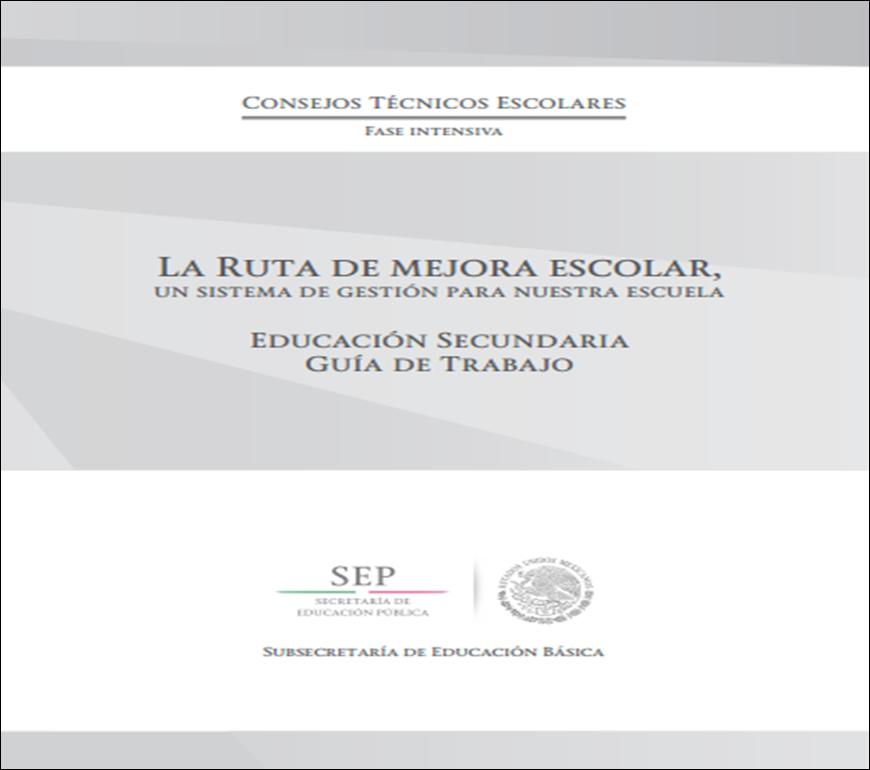 Consejo Técnico Escolar ~ Fase Intensiva   Ruta de Mejora ~ Guía de Trabajo