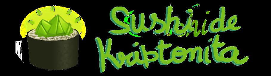 Sushi de Kriptonita