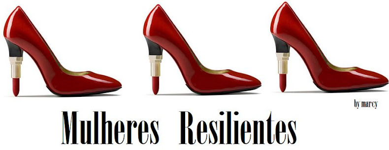 Mulheres RESILIENTES