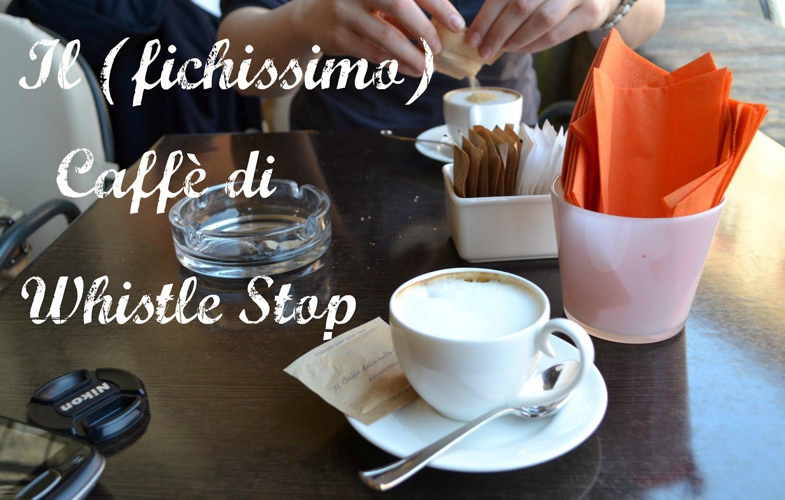 Il (fichissimo) Caffè di Whistle Stop