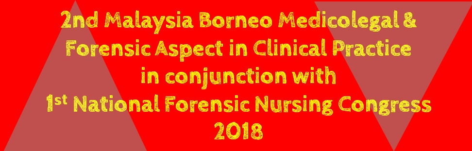 2nd Malaysia Borneo Medicolegal & Forensic Aspect in Clinical Practice Conference 2018
