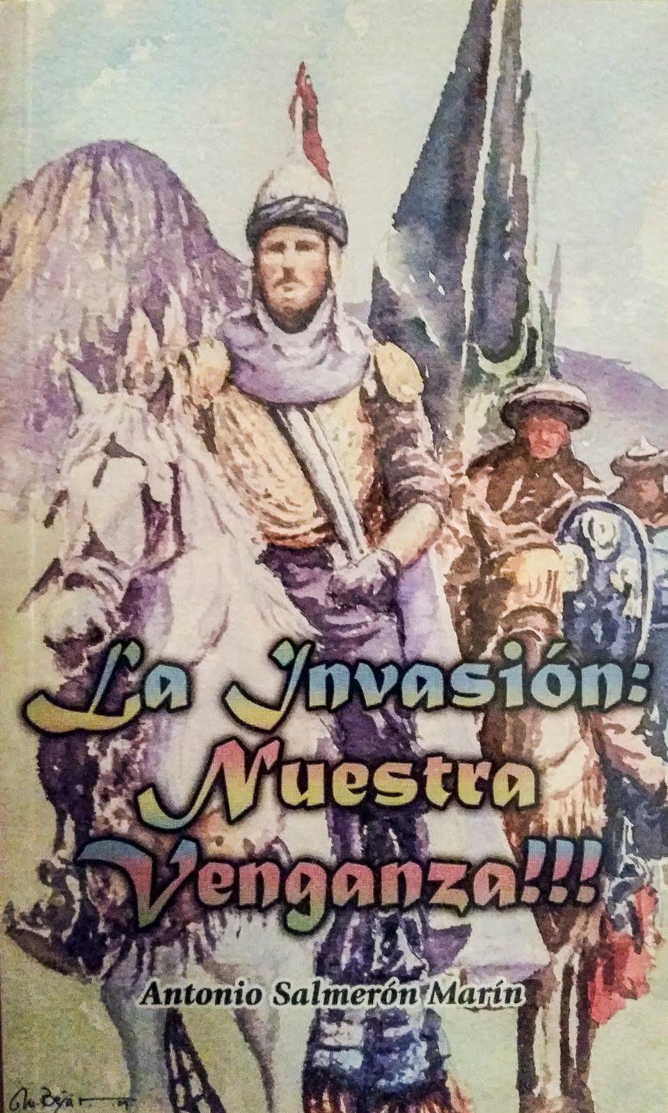 La Invasión: Nuestra Venganza por Antonio Salmerón Marín