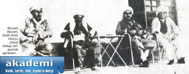 Mustafa Barzanî, israilli dostu Hino'yu (David Gebay) bölgesinde ağırlarken...