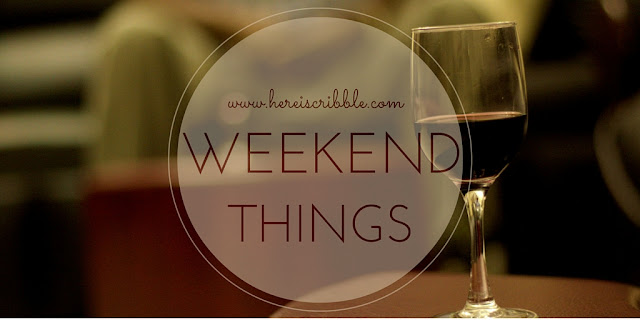 Weekend things — October Blogging Challenge Day 26
