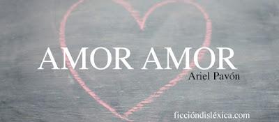 dibujo con tiza de corazón junto al título de la poesía Amor Amor de Ariel Pavón para el blog ficciondislexica.com