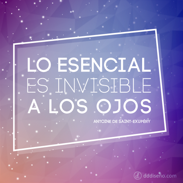 El Principito: Lo esencial es invisible a los ojos