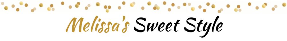 Melissa's Sweet Style
