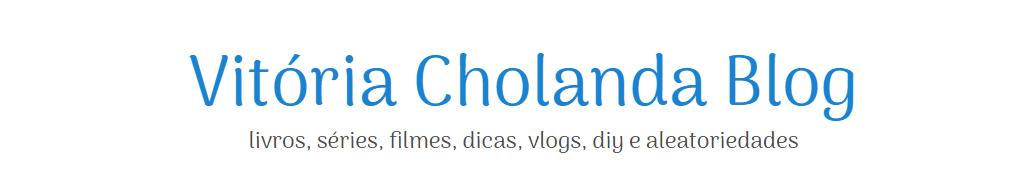 Vitória Cholanda Blog