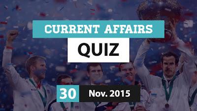 Current Affairs Quiz 30 November 2015