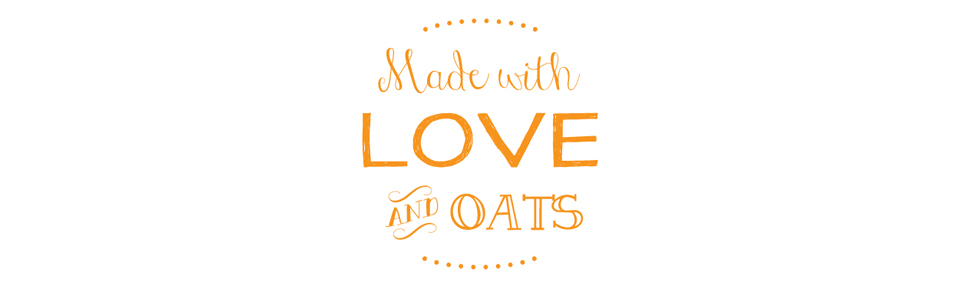 Made with Love and Oats
