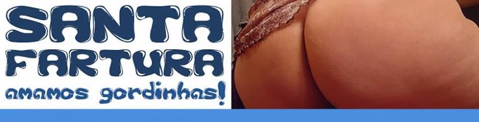 Santa Fartura: Amamos gordinhas! BBW Brasil, Gordas, Gordinhas, Fofas e Carnudas!