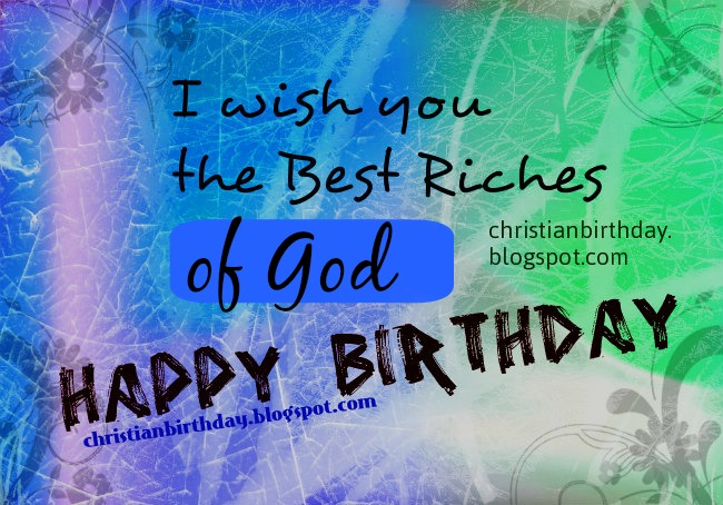 The Best riches of God on your Birthday – Christian Birthday Verses for Cards