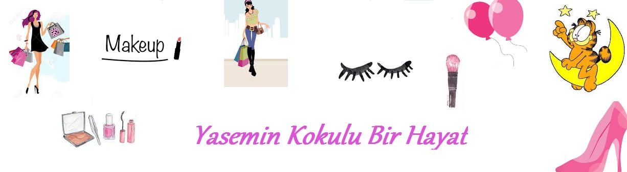 yasemin kokulu bir hayat kozmetik, makyaj, cilt bakımı, moda, güzellik, yemek,mekan, alışveriş blogu