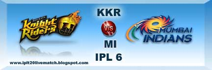 IPL 6 KKR vs MI Live Streaming Video and IPL 6 Highlight Video