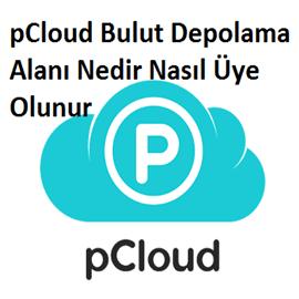 pCloud Bulut Depolama Alanı Nedir Nasıl Üye Olunur