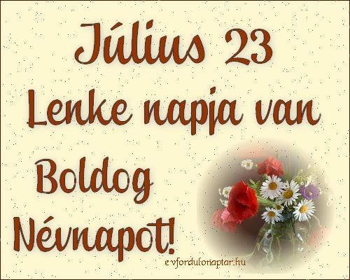 Július 23 - Lenke névnap