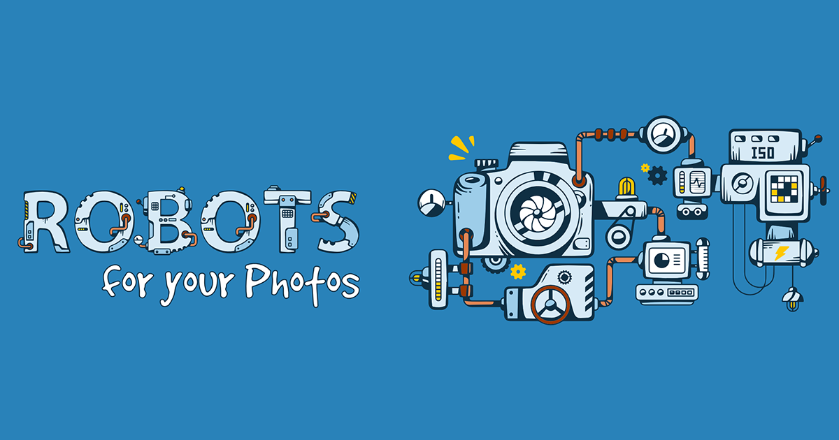 Let Robots Take Care of your Photos