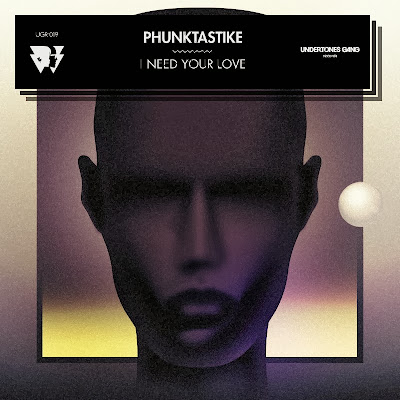 Phunktastike - I Need Your Love