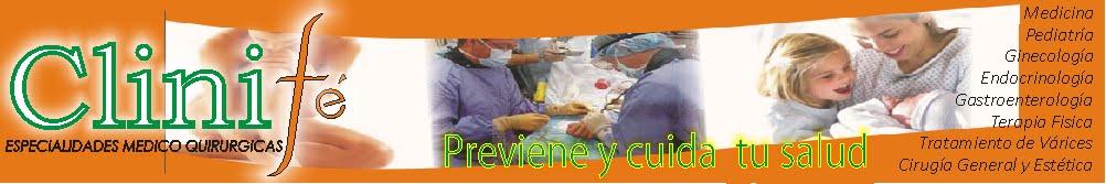 CLINIFE...Centro de Especialidades Medico Quirúrgicos